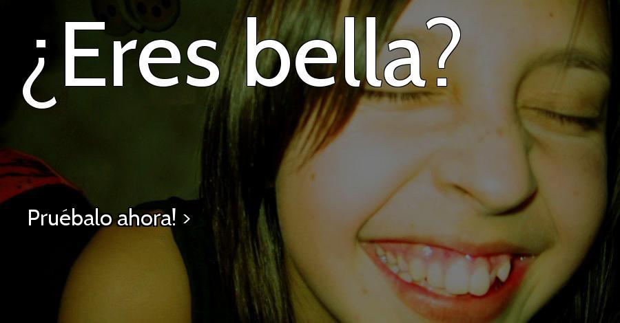 ¿Eres bella?